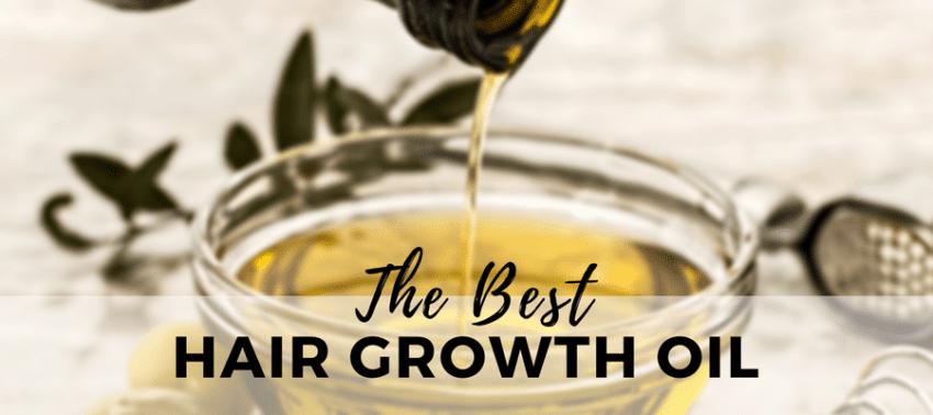 The Best Hair Growth Oil